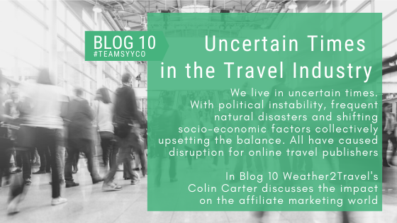 UNCERTAIN TIMES IN THE TRAVEL INDUSTRY