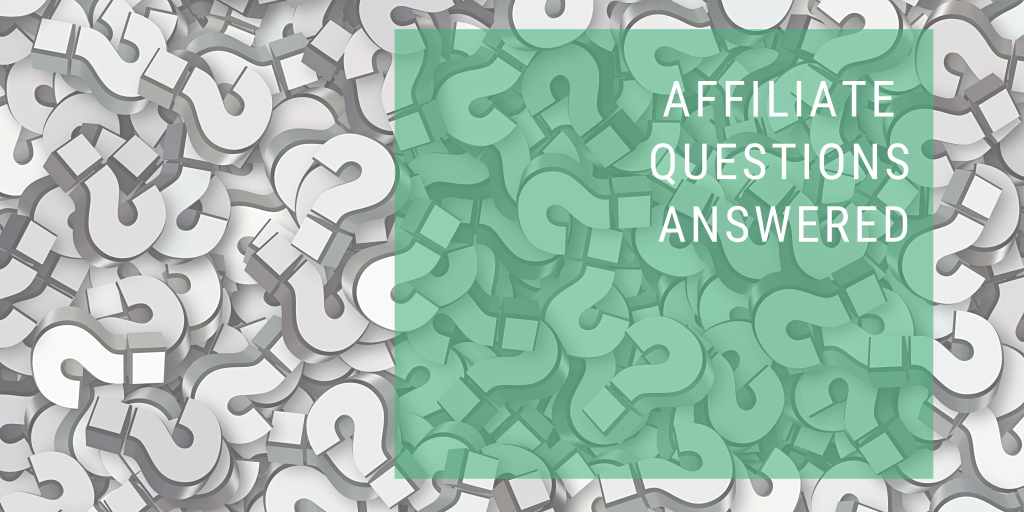 Affiliate Questions Answered